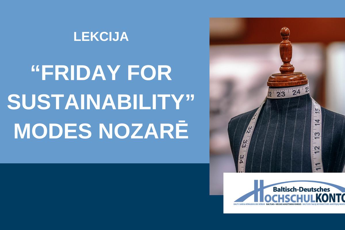 """Lekcija """"""""Friday for Sustainability"""" modes nozarē – ko varam darīt kā patērētāji?"""""""